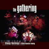 the Gathering - Sleepy Buildings - A Semi Acoustic Evening - Preis vom 22.09.2019 05:53:46 h