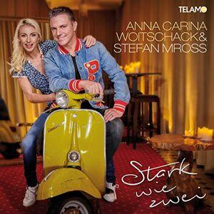 Anna-Carina Woitschack & Stefan Mross - Stark wie zwei - Preis vom 29.11.2020 05:58:26 h