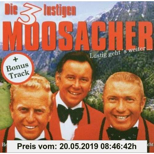 Die 3 lustigen Moosacher Lustig Geht'S Weiter...