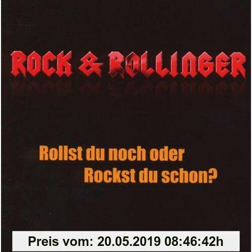 Rock & Rollinger Rollst Du Noch Oder Rockst Du Schon?