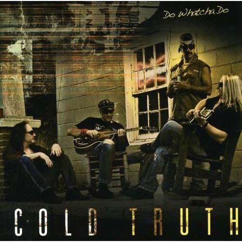 Cold Truth - Do Whatcha Do - Preis vom 12.05.2021 04:50:50 h