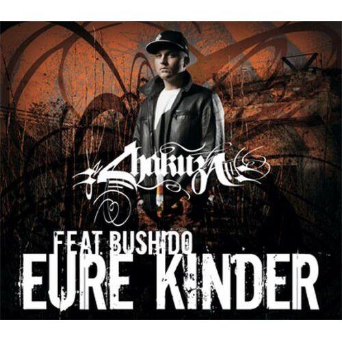 Chakuza Feat.Bushido - Eure Kinder (Ltd. Edt.) - Preis vom 20.10.2020 04:55:35 h