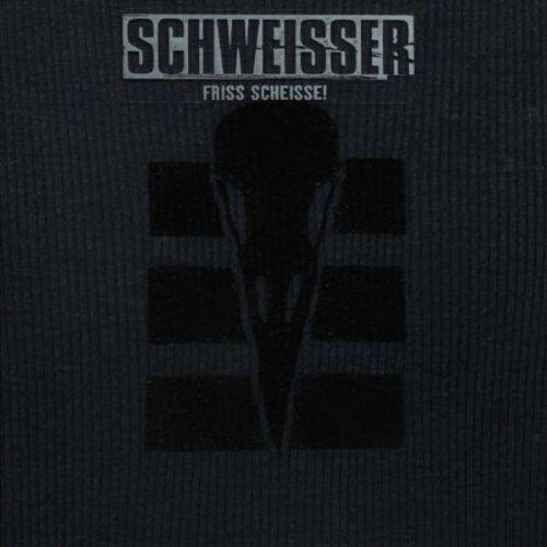 Schweisser - Friss Scheisse - Preis vom 20.07.2019 06:10:52 h