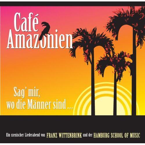 - Café Amazonien - Sag' mir, wo die Männer sind... - Preis vom 14.01.2021 05:56:14 h
