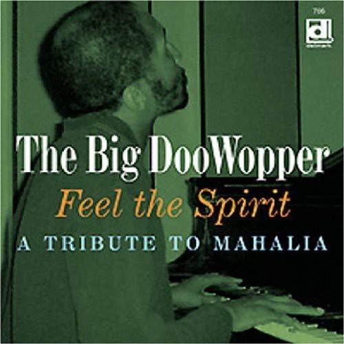 the Big Doowopper - Feel the Spirit...a Tribute to Mahalia - Preis vom 27.01.2021 06:07:18 h