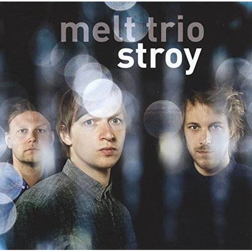 Melt Trio (Meyer/Baumg?Rtner/Meyer) - Stroy - Preis vom 24.02.2021 06:00:20 h
