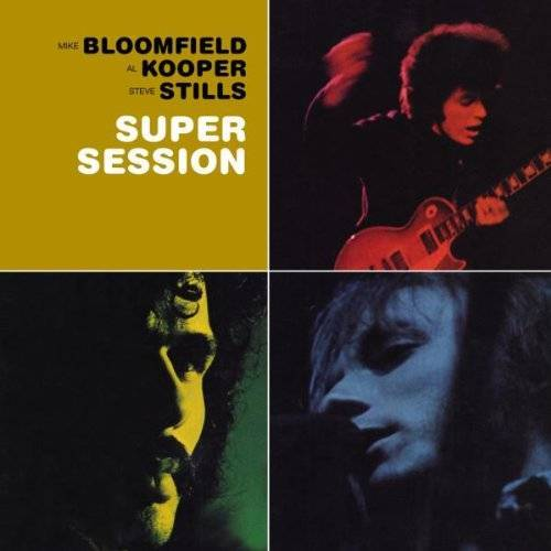 Mike Bloomfield - Bloomfield, Kooper & Stills - Super Session - Preis vom 14.04.2021 04:53:30 h