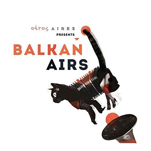 Balkan Airs Feat. - Otros Aires Presents Balkan Airs - Preis vom 17.10.2019 05:09:48 h