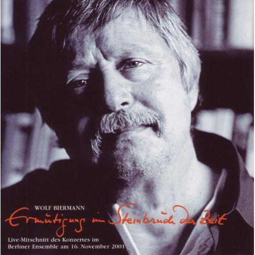 Wolf Biermann - Ermutigung im Steinbruch der Zeit - Preis vom 28.02.2021 06:03:40 h