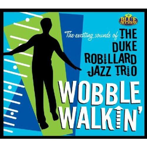Robbilard, Duke Jazz Trio - Wobble Walkin' - Preis vom 28.02.2021 06:03:40 h
