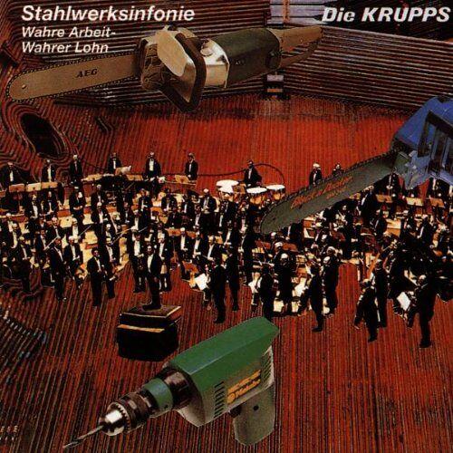 die Krupps - Stahlwerksinfonie & Wahre Arbeit - Wahrer Lohn - Preis vom 05.05.2021 04:54:13 h