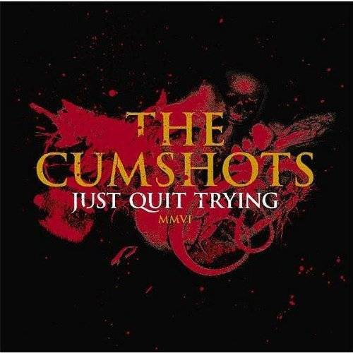 the Cumshots - Just Quit Trying - Preis vom 20.10.2020 04:55:35 h