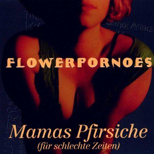 Flowerpornoes - Mamas Pfirsiche - Preis vom 20.10.2020 04:55:35 h