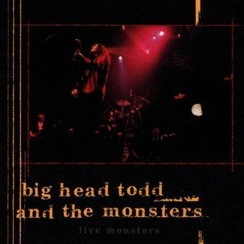 Big Head Todd & the Monsters - Live Monsters - Preis vom 28.02.2021 06:03:40 h