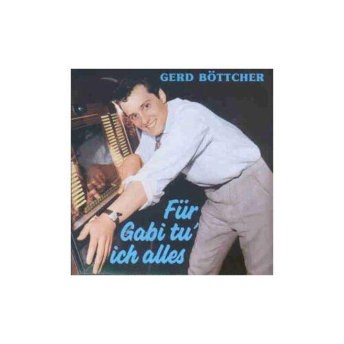 Gerd Böttcher - Für Gabi Tu Ich Alles - Preis vom 18.10.2020 04:52:00 h