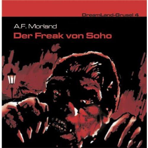 a.F. Morland - Dreamland Grusel 4-der Freak Von Soho - Preis vom 20.10.2020 04:55:35 h