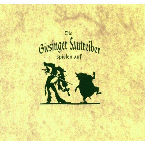 die Giesinger Sautreiber - Die Giesinger Sautreiber spielen auf - Preis vom 20.10.2020 04:55:35 h