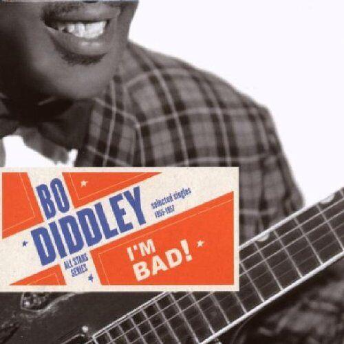 Bo Diddley - I'M Bad! - Preis vom 12.05.2021 04:50:50 h