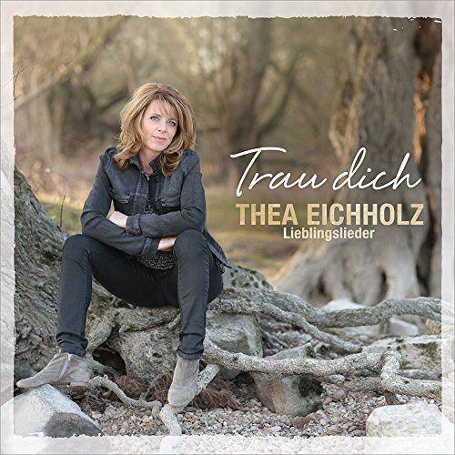 Thea Eichholz - Trau Dich - Preis vom 10.04.2021 04:53:14 h