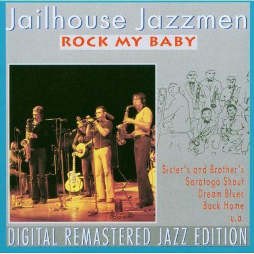 Jailhouse Jazzmen - Rock My Baby - Preis vom 01.03.2021 06:00:22 h