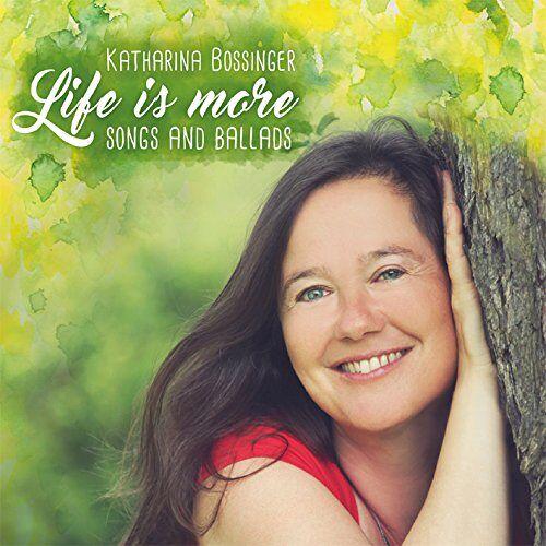 Katharina Bossinger - Life Is More - Preis vom 20.10.2020 04:55:35 h