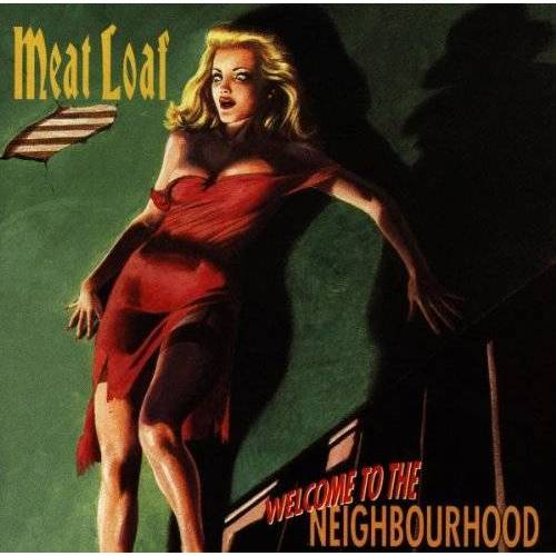 Meat Loaf - Welcome to the Neighbourhood - Preis vom 14.07.2019 05:53:31 h