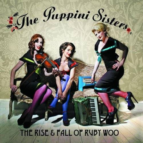 The Puppini Sisters - The Rise and Fall of Ruby Woo - Preis vom 14.01.2021 05:56:14 h