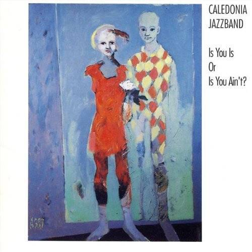 Caledonia Jazz Band - Is You Is Or Is You Ain't? - Preis vom 18.10.2020 04:52:00 h