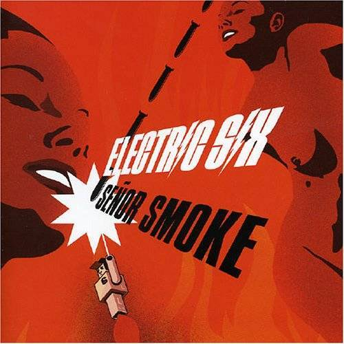 Electric Six - Senor Smoke - Preis vom 14.01.2021 05:56:14 h