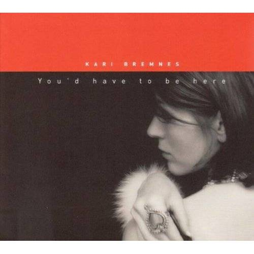 Kari Bremnes - You'd Have to Be Here - Preis vom 24.02.2021 06:00:20 h