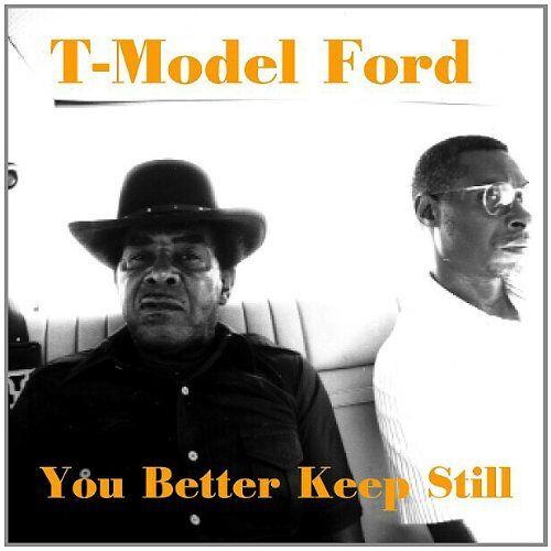 T-Model Ford - ++You Better Keep Still - Preis vom 14.04.2021 04:53:30 h