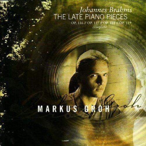 Markus Groh - Brahms Late Piano Pieces Sa-CD - Preis vom 13.05.2021 04:51:36 h
