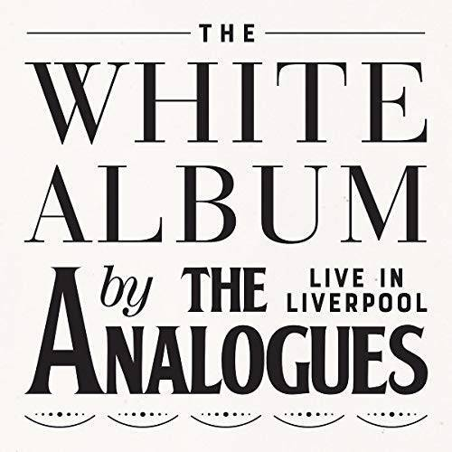 the Analogues - The White Album Live in Liverpool - Preis vom 20.10.2020 04:55:35 h