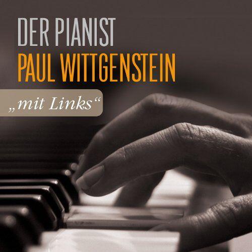 """Paul Wittgenstein - """"mit Links"""" - der Pianist Paul Wittgenstein - Preis vom 08.05.2021 04:52:27 h"""