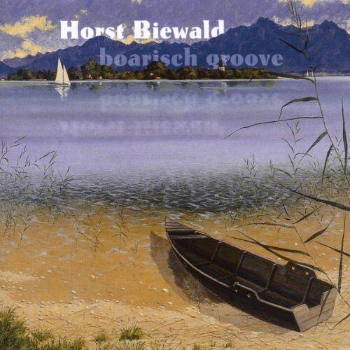 Horst Biewald - Boarisch Groove - Preis vom 03.05.2021 04:57:00 h