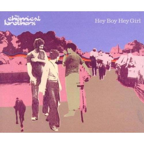 the Chemical Brothers - Hey Boy Hey Girl - Preis vom 24.01.2020 06:02:04 h