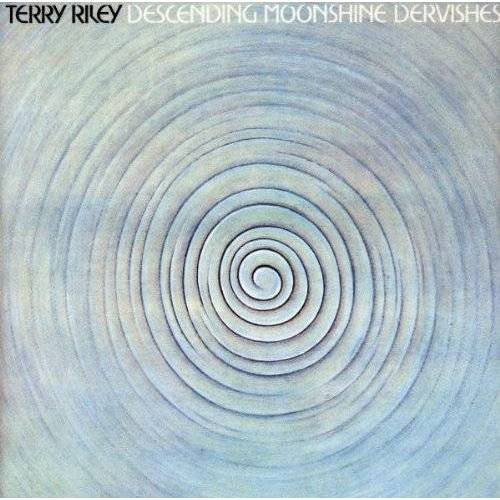 Terry Riley - Descending Moonshine Dervishes / Songs for the Ten Voices of the Two Prophets - Preis vom 15.11.2019 05:57:18 h