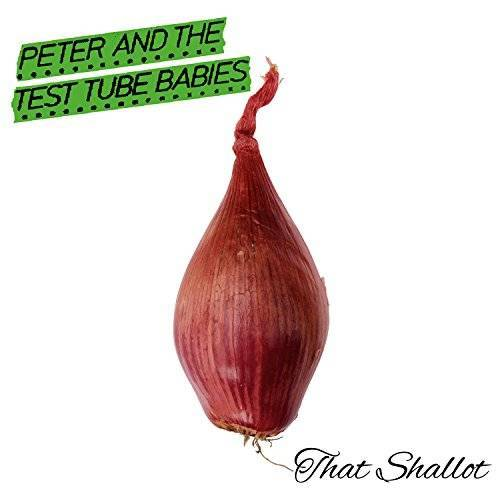Peter and the Test Tube Babies - That Shallot - Preis vom 20.10.2020 04:55:35 h