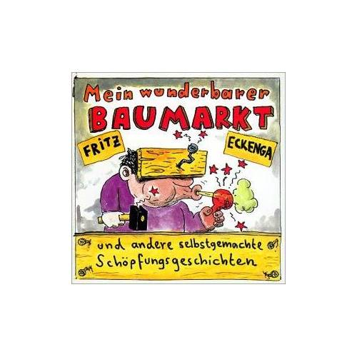 Fritz Eckenga - Mein wunderbarer Baumarkt - Preis vom 19.07.2019 05:35:31 h