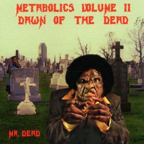 Mr.Dead - Metabolics Vol. 2 - Dawn Of The Dead - Preis vom 15.05.2021 04:43:31 h