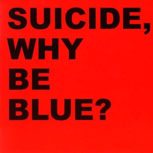 Suicide - Why Be Blue? - Preis vom 08.04.2021 04:50:19 h