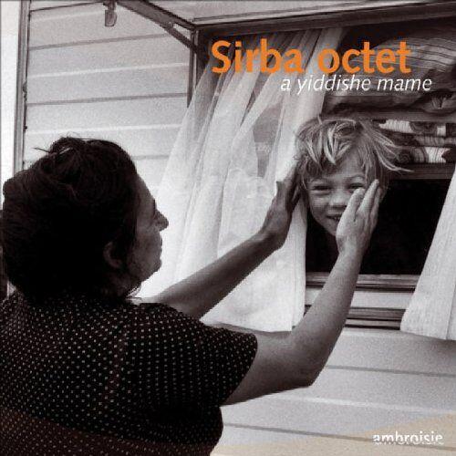 Sirba Octet - A Yiddishe Mame - Preis vom 19.01.2020 06:04:52 h