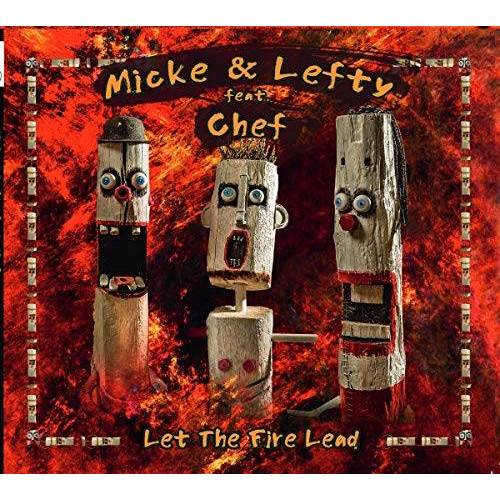Micke & Lefty Feat. Chef - Let the Fire Lead - Preis vom 18.04.2021 04:52:10 h