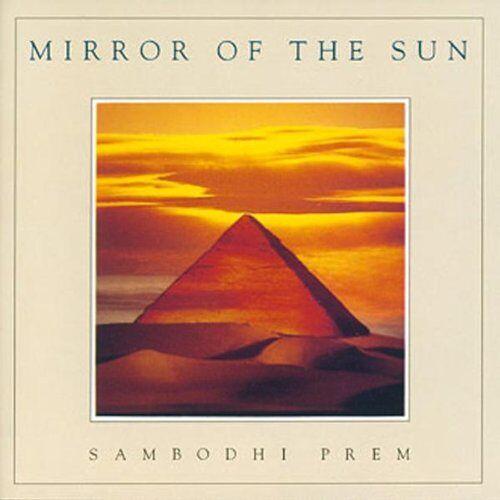 Sambodhi Prem - Mirror of the Sun - Preis vom 16.04.2021 04:54:32 h