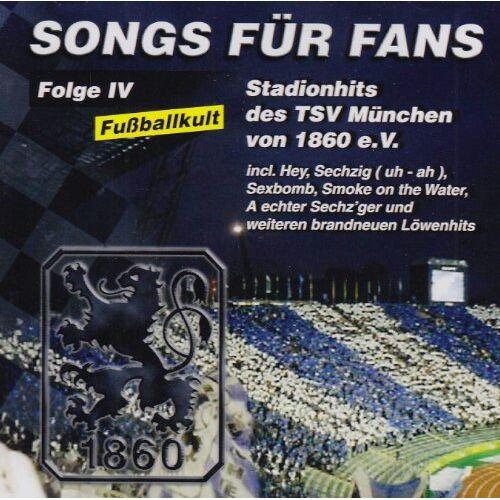 Tsv 1860 - Songs für Fans 4 - TSV München 1860 E.V - Preis vom 11.05.2021 04:49:30 h