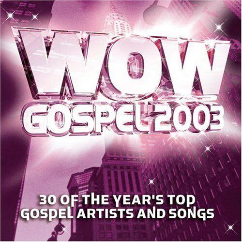 Wow Gospel - 2003-Wow Gospel - Preis vom 28.02.2021 06:03:40 h