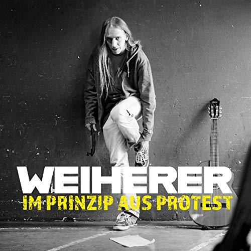 Weiherer - Im Prinzip aus Protest - Preis vom 18.10.2020 04:52:00 h