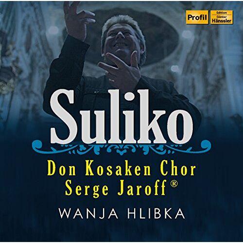Don Kosaken Chor Serge Jaroff - Don Kosaken Chor Serge Jaroff: Suliko - Preis vom 03.12.2020 05:57:36 h