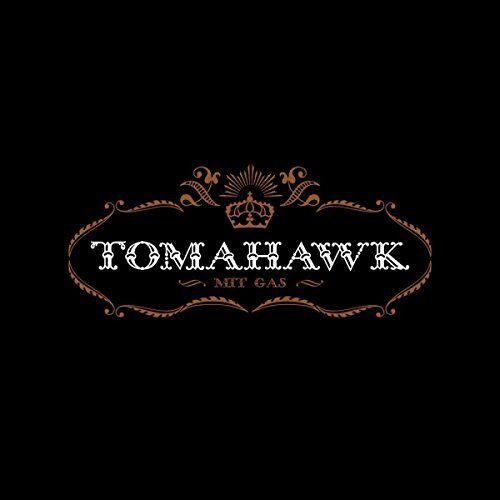 Tomahawk - Mit Gas - Preis vom 24.01.2021 06:07:55 h