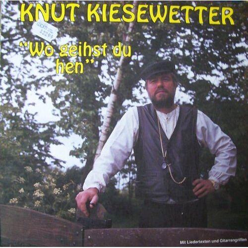 Knut Kiesewetter - Wo Geihst du Hen - Preis vom 08.05.2021 04:52:27 h